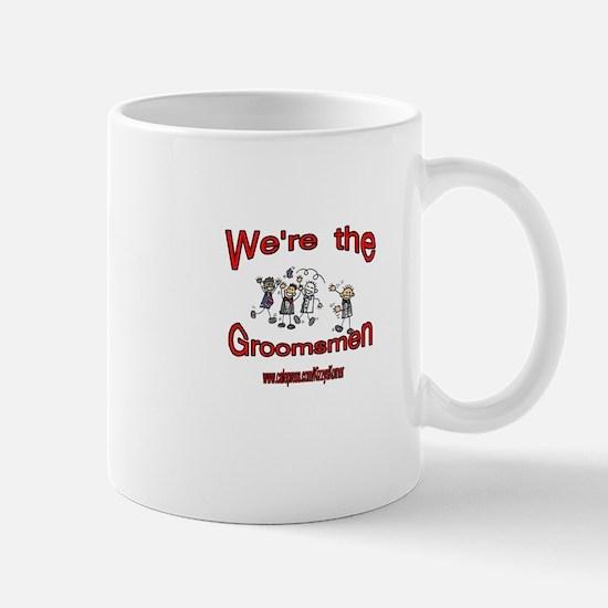 WE'RE THE GROOMSMEN Mug