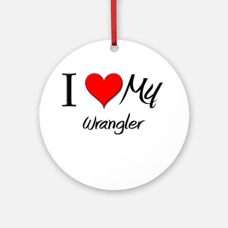 I Heart My Wrangler Ornament (Round)