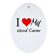 I Heart My Wood Carver Oval Ornament