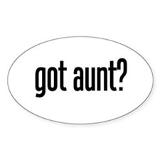 got aunt? Oval Decal