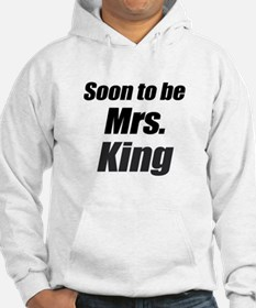 Soon to be mrs. King Hoodie