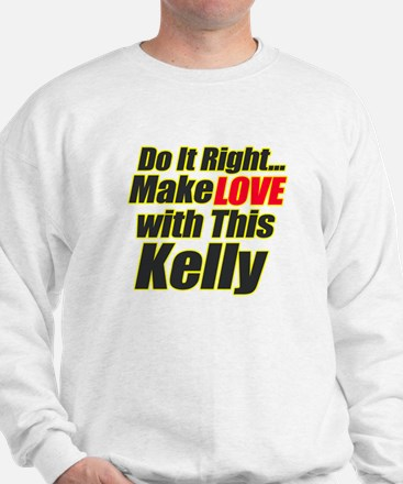 Make love with this Kelly Sweatshirt