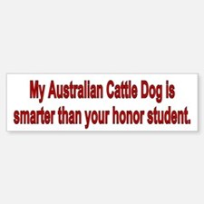 Australian Cattle Dog is Smarter Bumper Bumper Bumper Sticker