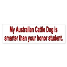 Australian Cattle Dog is Smarter Bumper Bumper Sticker