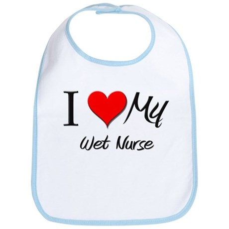 I Heart My Wet Nurse Bib