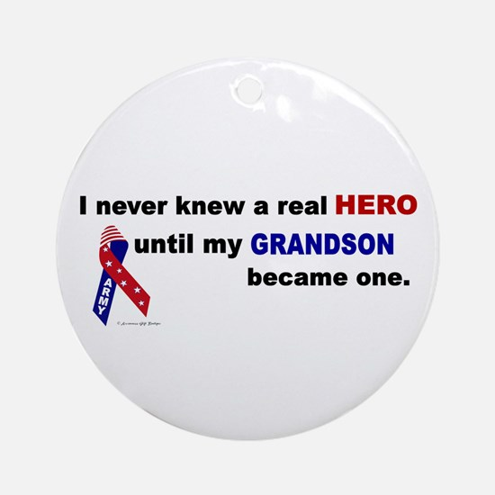 Never Knew A Hero.....Grandson (ARMY) Ornament (Ro