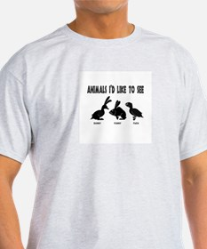Animals I'd Like To See T-Shirt