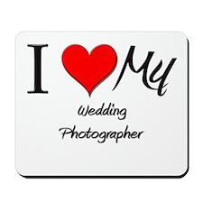 I Heart My Wedding Photographer Mousepad