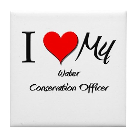 I Heart My Water Conservation Officer Tile Coaster