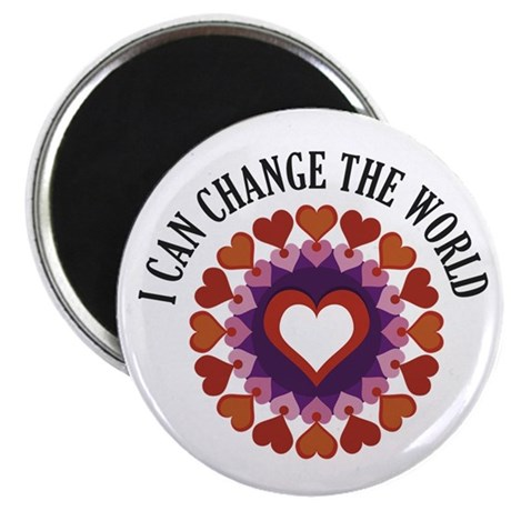 I can change the world Magnet