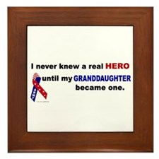 Never Knew A Hero.....Granddaughter (ARMY) Framed
