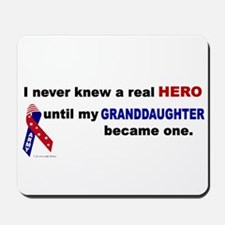 Never Knew A Hero.....Granddaughter (ARMY) Mousepa