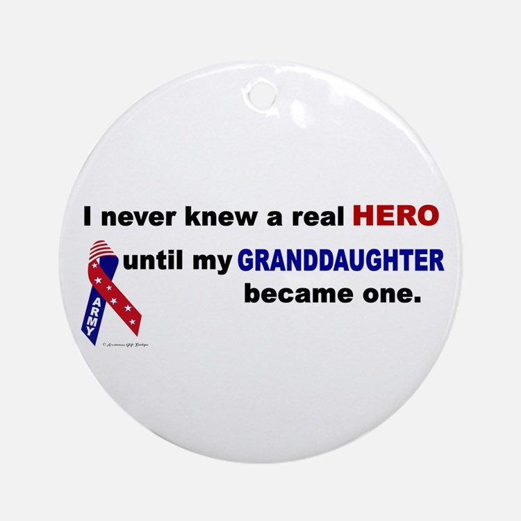 Never Knew A Hero.....Granddaughter (ARMY) Ornamen