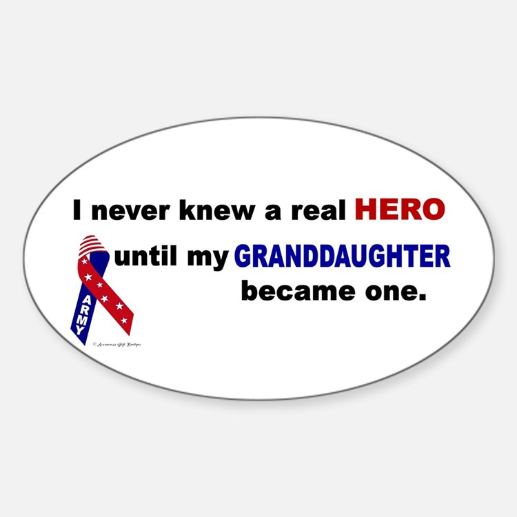Never Knew A Hero.....Granddaughter (ARMY) Decal