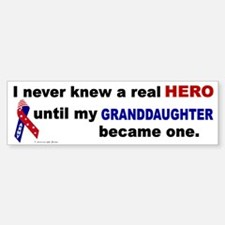 Never Knew A Hero.....Granddaughter (ARMY) Bumper Bumper Sticker