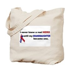 Never Knew A Hero.....Granddaughter (ARMY) Tote Ba