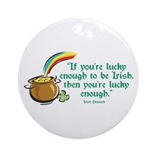 Lucky enough to be Irish Ornament (Round)