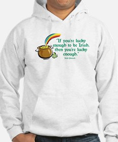 Lucky enough to be Irish Hoodie