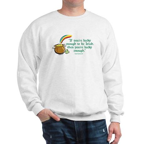 Lucky enough to be Irish Sweatshirt