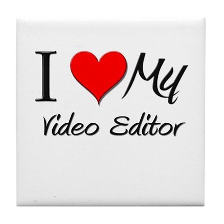 I Heart My Video Editor Tile Coaster