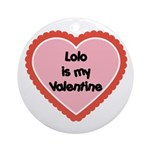 Lolo is My Valentine Ornament (Round)