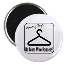 "No More Wire Hangers! 2.25"" Magnet (10 pack)"