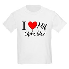 I Heart My Upholder T-Shirt