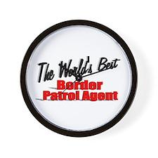 """The World's Best Border Patrol Agent"" Wall Clock"