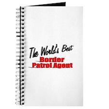 """The World's Best Border Patrol Agent"" Journal"