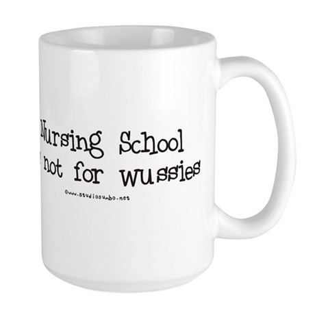 Nursing not for Wussies Large Mug