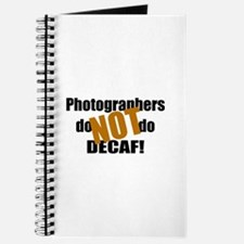 Photographers Don't Do Decaf Journal