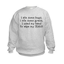 Ate Some Bugs Sweatshirt