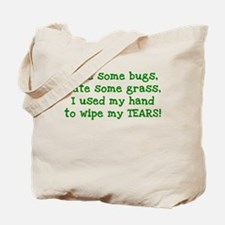 Ate Some Bugs Tote Bag