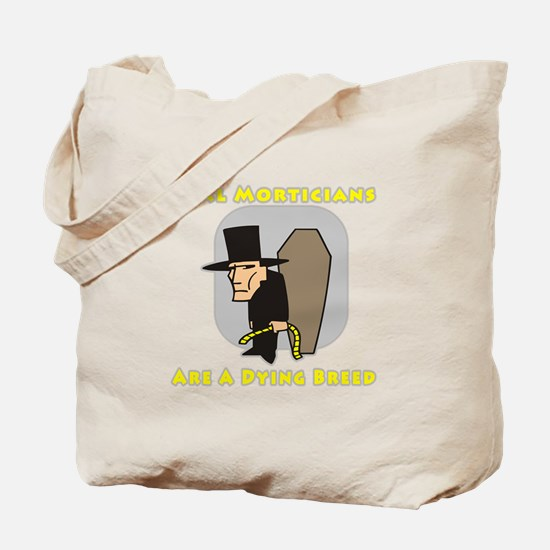 Mortician Shirts and Gifts Tote Bag