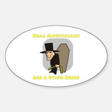Mortician Shirts and Gifts Oval Decal