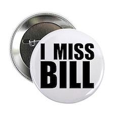 "I Miss Bill 2.25"" Button (10 pack)"