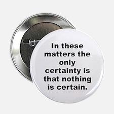 "Unique As a matter of fact 2.25"" Button"