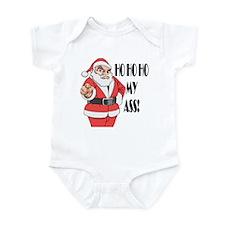 Ho Ho Ho my ass -- Merry Chirstmas Infant Bodysuit