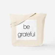 Be grateful Tote Bag