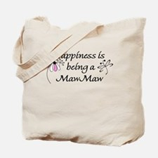 Happiness Is MawMaw Tote Bag