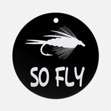 SO FLY - ROUND ORNAMENT