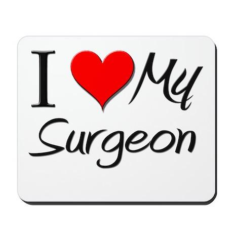 I Heart My Surgeon Mousepad