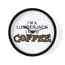 Lumberjack Need Coffee Wall Clock