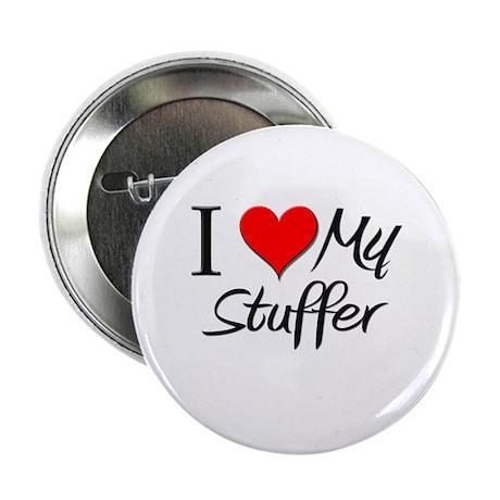 """I Heart My Stuffer 2.25"""" Button"""