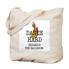 Dance Hard Tote Bag