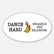 Dance Hard Oval Decal