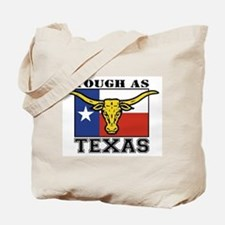 Tough as Texas Tote Bag