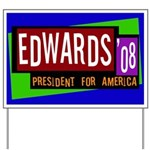 Edwards '08 Presidential Yard Sign