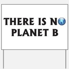 There Is No Planet B Yard Sign