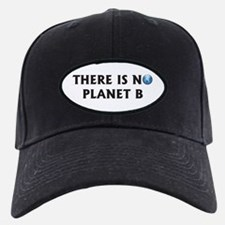 There Is No Planet B Baseball Hat